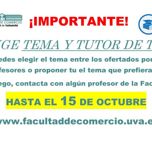 Elige tema y tutor de TFG. Plazo hasta el 15 de octubre.