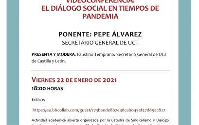 Cátedra Sindicalismo y Diálogo Social: Videoconferencia Pepe Álvarez, 22 de enero de 2021